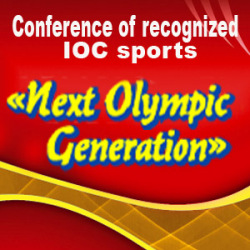 II Conference of recognized IOC sports «Next Olympic Generation»